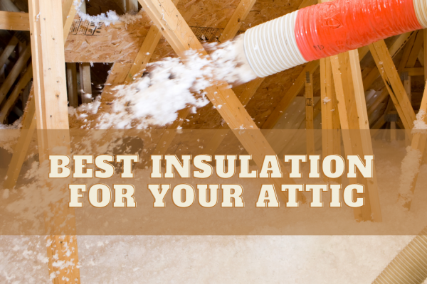 Best Insulation for Your Attic